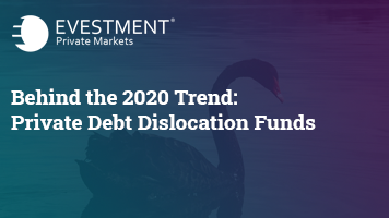 Behind the 2020 trend: private debt dislocation funds